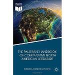 【预订】The Palgrave Handbook of Comparative North American Lit