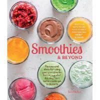 【预订】Smoothies and Beyond: Recipes and Ideas for Using Your
