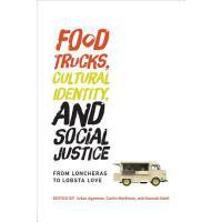 【预订】Food Trucks, Cultural Identity, and Social Justice: Fro