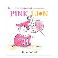 【预订】Pink Lion 粉红色的狮子 Jane Porter 英文原版儿童绘本