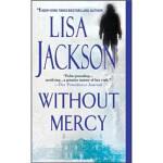 【新书店正版】 Without Mercy Lisa Jackson(丽莎・杰克逊) Penguin Random H