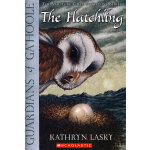 Guardians of Ga'Hoole #07: The Hatchling 猫头鹰王国7:新生