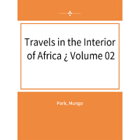 Travels in the Interior of Africa ? Volume 02