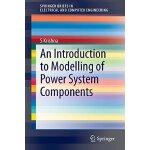 【预订】An Introduction to Modelling of Power System Components