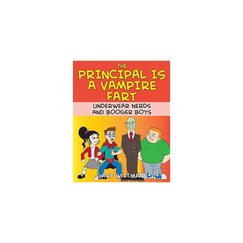 【预订】The Principal Is a Vampire Fart Underwear Nerds and Booger Boys 预订商品,需要1-3个月发货,非质量问题不接受退换货。