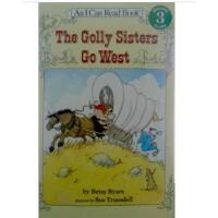 汪培�E推荐英文原版第四阶段I Can Read, Level 3 The Golly Sisters Go West 高丽姐妹向西行  西行的高丽姐妹已经准备好了漂亮的衣服和精彩的表演