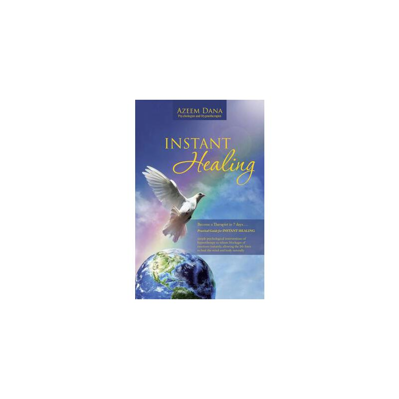 【预订】Instant Healing: Become a Therapist in 7 Days.... Practical Guide for Instant Healing - Psychological Interventions of Hypnotherapy to 预订商品,需要1-3个月发货,非质量问题不接受退换货。