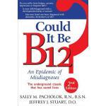 【预订】Could It Be B12?: An Epidemic of Misdiagnoses