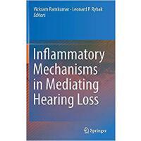 【预订】Inflammatory Mechanisms in Mediating Hearing Loss 97833