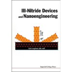 【预订】Iii-Nitride Devices and Nanoengineering 9781848162235