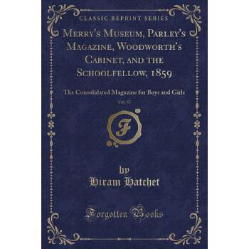 【预订】Merry's Museum, Parley's Magazine, Woodworth's Cabinet, and the Schoolfellow, 1859, Vol. 37: The Consolidated Magazine for Boys and Girls (Classic Rep 预订商品,需要1-3个月发货,非质量问题不接受退换货。