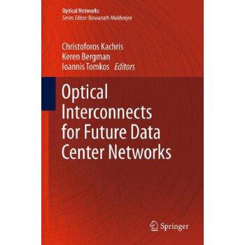 【预订】Optical Interconnects for Future Data Center Networks 9781461446293 美国库房发货,通常付款后3-5周到货!