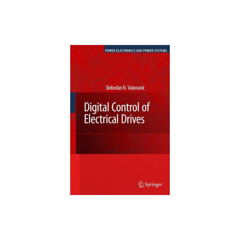 【预订】Digital Control of Electrical Drives 9781441938541 美国库房发货,通常付款后3-5周到货!