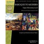 【预订】Baroque to Modern: Upper Elementary Level: 32 Pieces by