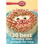 【预订】Betty Crocker 20 Best Birthday Recipes for Tots