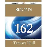 【预订】802.11n 162 Success Secrets - 162 Most Asked Questions
