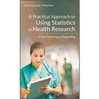 【预订】A Practical Approach to Using Statistics in Health Rese