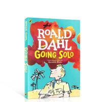 【全店300减100】英文原版 Going Solo 独闯天下罗尔德达尔自传Roald Dahl 好小子童年故事续集 中