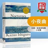 正版 小夜曲 英文原版 Nocturnes 石黑一雄 音乐与黄昏五故事集 英文版 2017年诺贝尔文学奖 英文版进口书籍
