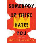 【预订】Somebody Up There Hates You 9781616204549