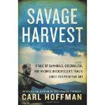 【预订】A Savage Harvest: A Tale of Cannibals, Colonialism and