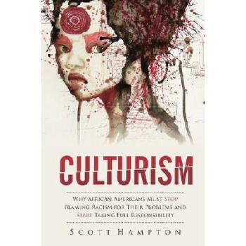 【预订】Culturism: The Real Reasons People Dislike African-Americans. and Race Has Nothing to Do with It 美国库房发货,通常付款后3-5周到货!