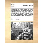 【预订】The Substance of the Speech of Henry Beaufoy, Esq. to t