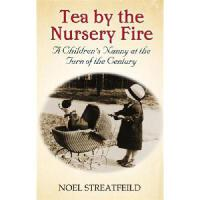 【�A�】Tea by the Nursery Fire: A Children's Nanny at the Turn