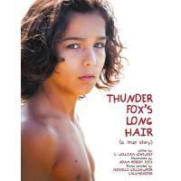 【预订】Thunder Fox's Long Hair: (A True Story)
