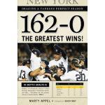 【预订】162-0: Imagine a Season in Which the Yankees Never Lose