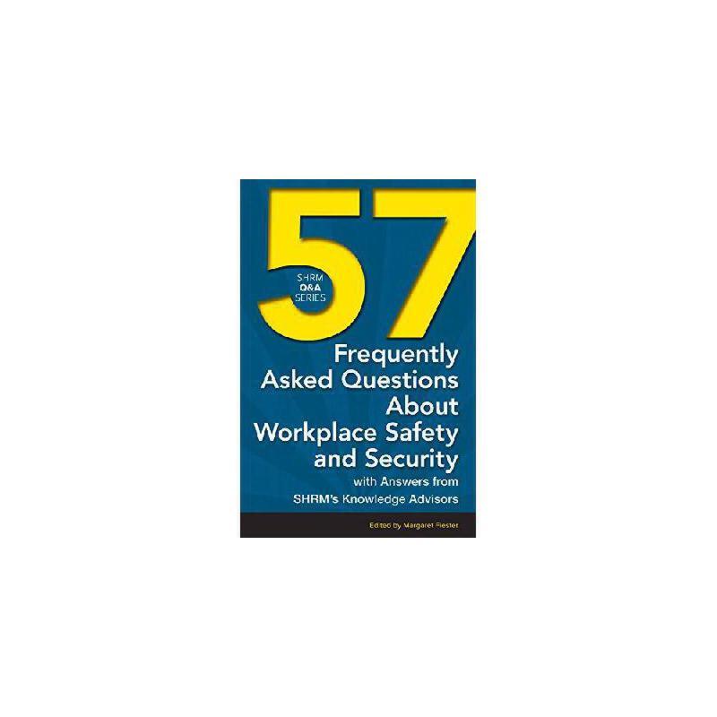 【预订】57 Frequently Asked Questions about Workplace Safety and Security: With Answers from Shrm's Know 美国库房发货,通常付款后3-5周到货!