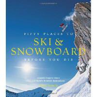 【预订】Fifty Places to Ski and Snowboard Before You Die: Downhi