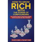 【预订】How to Grow Rich with the Power of Compounding: Acceler