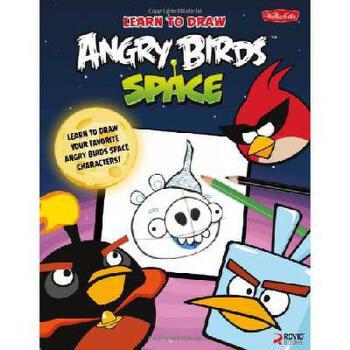 【预订】Learn to Draw Angry Birds Space: Learn to Draw All Your Favorite Angry Birds and Those Bad Piggi 美国库房发货,通常付款后3-5周到货!