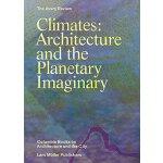 【预订】Climates: Architecture and the Planetary Imaginary 9783