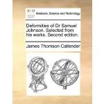 【预订】Deformities of Dr Samuel Johnson. Selected from His Wor