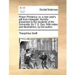 【预订】Prison Pindarics; Or, a New Year's Gift from Newgate. H