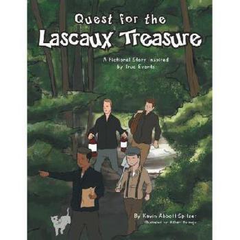 【预订】Quest for the Lascaux Treasure: A Fictional Story Inspired by True Events 美国库房发货,通常付款后3-5周到货!