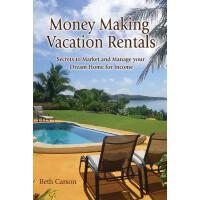 【预订】Money Making Vacation Rentals: Market and Manage Your V