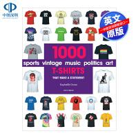 英文原版 1000件t恤:制造宣言 1000 T-Shirts:That Make a Statement 潮流文化衫视