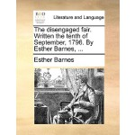 【预订】The Disengaged Fair. Written the Tenth of September, 17