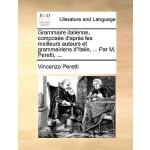 【预订】Grammaire Italienne, Compose D'Aprs Les Meilleurs A