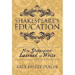【预订】Shakespeare's Education: How Shakespeare Learned to Wri