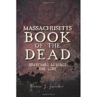 【预订】Massachusetts Book of the Dead: Graveyard Legends and L