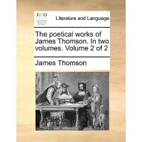 【预订】The Poetical Works of James Thomson. in Two Volumes. Vol