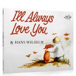 【顺丰速运】英文原版温馨情感绘本 I'll Always Love You我深爱你儿童启蒙故事童书 张湘君推荐