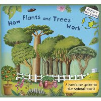 How Plants and Trees Work: A Hands-On Guide to the Natural
