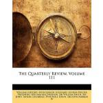 【预订】The Quarterly Review, Volume 111