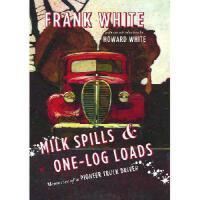 【预订】Milk Spills and One-Log Loads: Memories of a Pioneer Tr