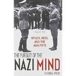 【预订】The Pursuit of the Nazi Mind: Hitler, Hess, and the Ana